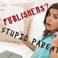 Evil Publishers Stupid Parents