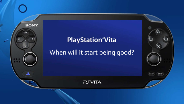 When Will The PS Vita Start Being Good?